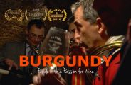 RUDI GOLDMAN'S NEWEST FILM – BURGUNDY: PEOPLE WITH A PASSION FOR WINE